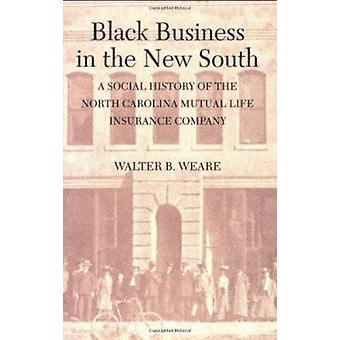 Black Business in the New South - A Social History of the North Caroli