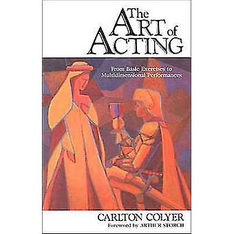 The Art of Acting by Carlton Colyer - 9780916260620 Book