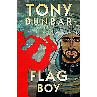 Flag Boy - A Tubby Dubonnet Mystery by Tony Dunbar - 9780997363074 Book
