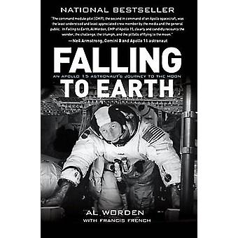 Falling to Earth - An Apollo 15 Astronaut's Journey to the Moon by Alf