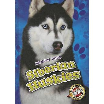 Siberian Huskies by Chris Bowman - 9781626173088 Book