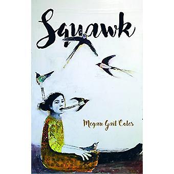 Squawk by Megan Gail Coles - 9781770918184 Book