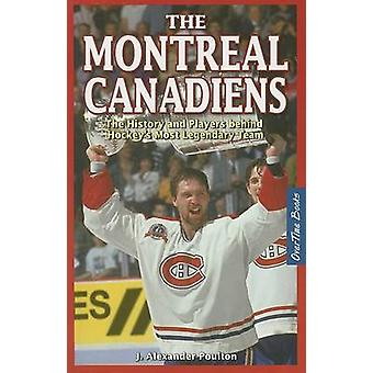 Montreal Canadiens - The History and Players Behind Hockey's Most Lege