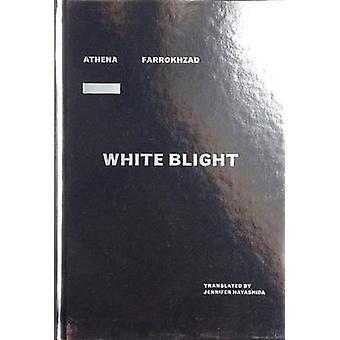 White Blight by Athena Farrokhzad - 9781938247217 Book