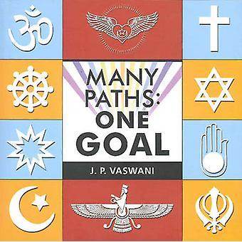 Many Paths - One Goal by J. P. Vaswani - 9788120746329 Book