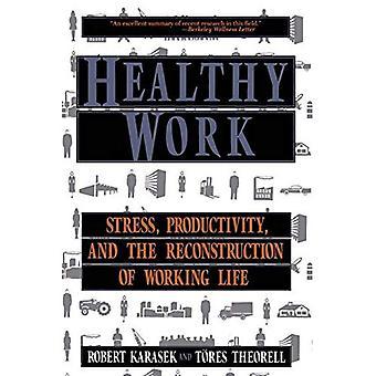 Travail en santé : productivité du stress et reconstruction de la vie professionnelle