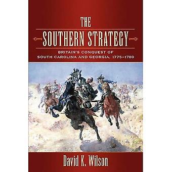 De zuidelijke strategie: Britain's verovering van Zuid-Carolina en Georgia, 1775-1780