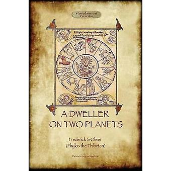 A Dweller on Two Planets Revised second edition 2017 with enhanced illustrations Aziloth Books by Oliver & Frederick S.