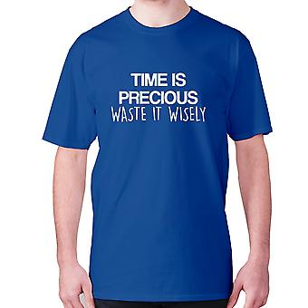 Mens funny t-shirt slogan tee novelty humour hilarious -  Time is precious waste it wisely