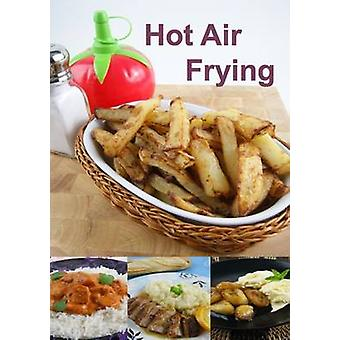 Hot Air Frying by Brodel & PaulHunwicks & Dee