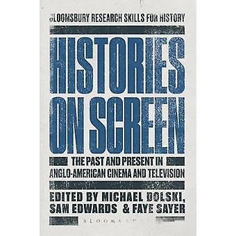 Histories on Screen by Sam Edwards