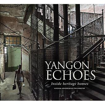 Yangon Echoes Inside Heritage Homes by Virginia Henderson & Tim Webster