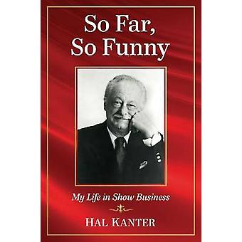 So Far - So Funny - My Life in Show Business by Hal Kanter - 978078647