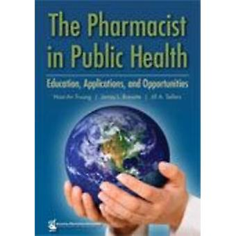 The Pharmacist in Public Health by Hoai-An Truong - James L. Bresette