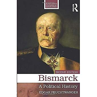 Bismarck: A Political History (Routledge Historical Biographies)