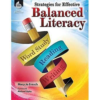 Strategies for Effective Balanced Literacy by Mary Jo Fresch