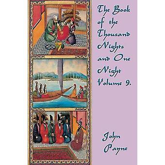 Het boek van de duizend nachten en één nacht volume 9. door vertaald door Dr John Payne