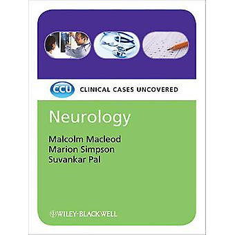 Neurology - Clinical Cases Uncovered by Malcolm Macleod - Marion Simps