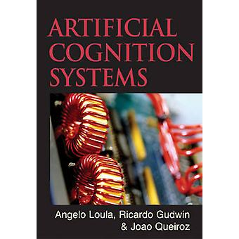 Artificial Cognition Systems by Loula & Angelo