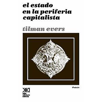 El Estado En La Periferia by Evers & Tilman