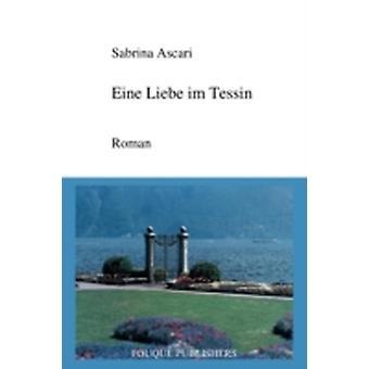 Eine Liebe Im Tessin by Ascari & Sabrina