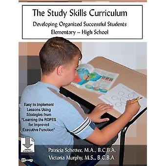 The Study Skills Curriculum Developing Organized Successful Students ElementaryHigh School by Schetter & Patricia