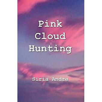 Pink Cloud Hunting by Andre & Siria