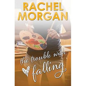 The Trouble with Falling by Morgan & Rachel
