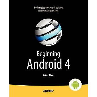 Beginning Android 4 by Allen & Grant