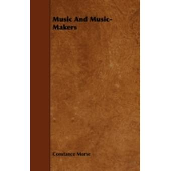 Music and MusicMakers by Morse & Constance