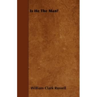 Is He The Man by Russell & William Clark