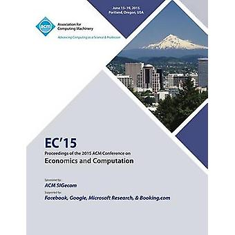 EC 15 ACM Conference on Economics Computation by EC15 Conference Committee