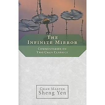 The Infinite Mirror  Commentaries on Two Chan Classics by Sheng Yen & Master