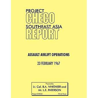 Project Checo Southeast Asia Study Assault Airlift Operations by Whitaker & B. a.