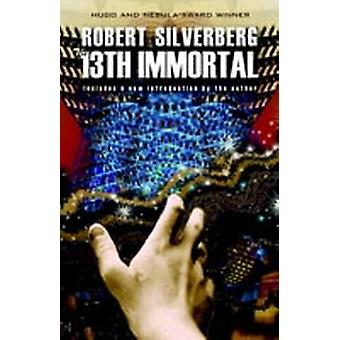 The 13th Immortal by Silverberg & Robert