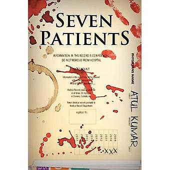Seven Patients by Kumar & Atul