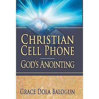 Christian Cell Phone Gods Anointing by Balogun & Grace Dola