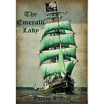 The Emerald Lady by Hill & James L