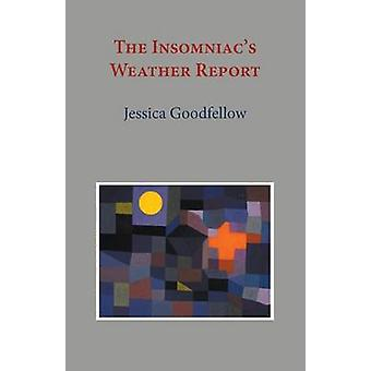 The Insomniacs Weather Report by Goodfellow & Jessica