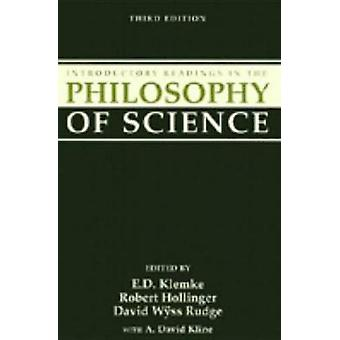 Introductory Readings in the Philosophy of Science by Klemke & E. D.