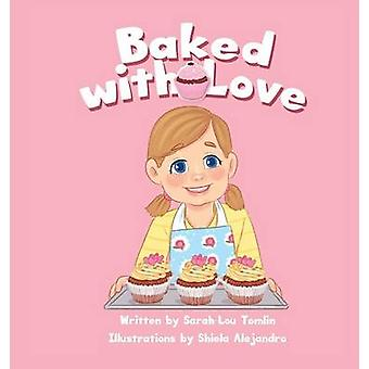 Baked with Love by Tomlin & SarahLou
