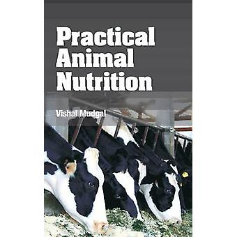 Practical Animal Nutrition by Mudgal & Vishal