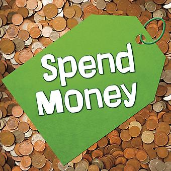 Spend Money by Mary Reina
