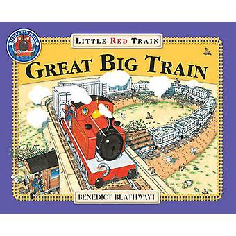 The Little Red Train - Great Big Train af Benedict Blathwayt - 9780099