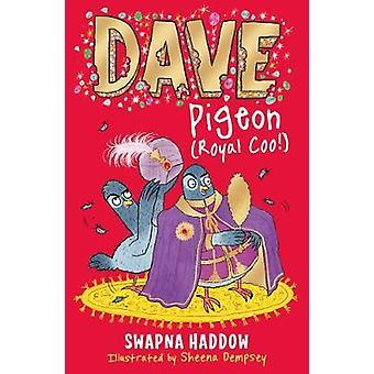 Dave Pigeon (Royal Coo!) by Swapna Haddow - 9780571336982 Book
