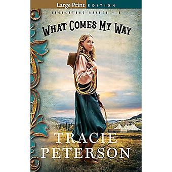 What Comes My Way by Tracie Peterson - 9780764233494 Book