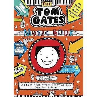 Tom Gates - The Music Book by Liz Pichon - 9781407189222 Book