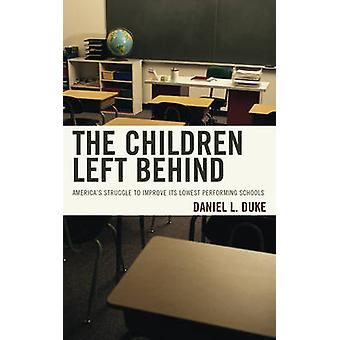 The Children Left Behind - America's Struggle to Improve its Lowest Pe