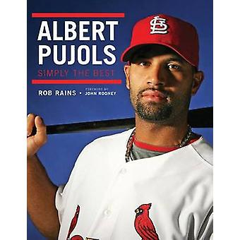 Albert Pujols - Simply the Best by Rob Rains - 9781600783517 Book