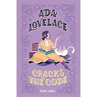 Ada Lovelace Cracks the Code by Rebel Girls - 9781733176187 Book